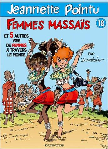 Jeannette Pointu (18) : Femmes massaïs : et 5 autres vies de femmes à travers le monde
