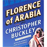 Florence of Arabia: A Novel ~ Christopher Buckley