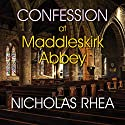 Confession at Maddleskirk Abbey Audiobook by Nicholas Rhea Narrated by Gordon Griffin