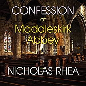 Confession at Maddleskirk Abbey Audiobook