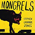 Mongrels Audiobook by Stephen Graham Jones Narrated by Chris Patton, Jonathan Yen