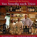 """Von Venedig nach Triest: Traumstra�e der Gen�ssevon """"Christoph Wagner"""""""