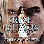 The Rise of Chaos: Reborn, #1, Volume 1 | AnnMarie Stone