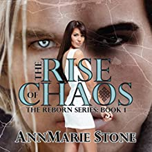 The Rise of Chaos: Reborn, #1, Volume 1 (       UNABRIDGED) by AnnMarie Stone Narrated by Rebecca Roberts