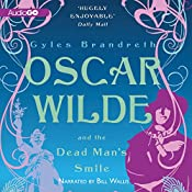 Oscar Wilde and the Dead Man's Smile: The Oscar Wilde Mysteries, Book 3 | Gyles Brandreth