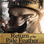 Return of the Pale Feather: Time Walkers, Book 2 (       UNABRIDGED) by E.B. Brown Narrated by Stephanie Bentley