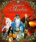 echange, troc Fabrice Colin, Vincent Dutrait, André-François Ruaud - Le grimoire de Merlin : Toute l'histoire du fantastique et du merveilleux