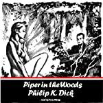 Piper in the Woods | Phillip K. Dick