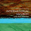 International Security: A Very Short Introduction (       UNABRIDGED) by Christopher S. Browning Narrated by Peter Ganim