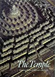 The Temple: Meeting Place of Heaven and Earth (Art and Imagination) (0500810400) by Lundquist, John M.