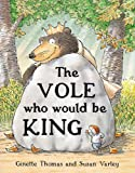 Ginette Thomas The Vole Who Would Be King