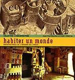 HABITER UN MONDE (ARCHITECT D AFRIQ DE L OUEST)