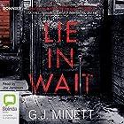 Lie in Wait Hörbuch von G. J. Minett Gesprochen von: Joe Jameson