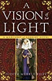 A Vision of Light: A Margaret of Ashbury Novel (Margaret of Ashbury Trilogy Book 1)