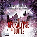 Die Apokalypse des Blutes (Erin Granger 3) Audiobook by James Rollins, Rebecca Cantrell Narrated by Oliver Brod