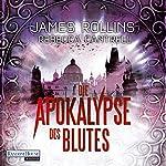 Die Apokalypse des Blutes (Erin Granger 3) | James Rollins,Rebecca Cantrell