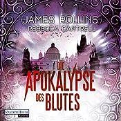 Die Apokalypse des Blutes (Erin Granger 3) | James Rollins, Rebecca Cantrell