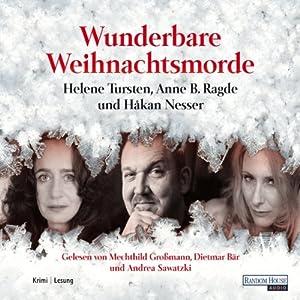Wunderbare Weihnachtsmorde | [Håkan Nesser, Helene Tursten, Anne B. Ragde]