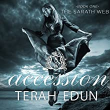 Accession: Sarath Web, Book 1 (       UNABRIDGED) by Terah Edun Narrated by Laura Jennings