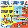 Cuba - Cafe Cubana: Guitars Cigars and Cadillacs: the Greatest Cuban Music