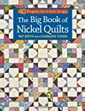 img - for The Big Book of Nickel Quilts: 40 Projects for 5-Inch Scraps (That Patchwork Place) by Speth, Pat, Thode, Charlene (2014) Paperback book / textbook / text book