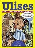 Ulises: Para Jovenes Principiantes (Spanish Edition)