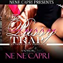 The Pussy Trap Audiobook by NeNe Capri Narrated by  Mr. Gates