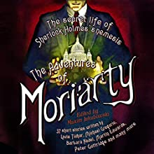 The Mammoth Book of the Adventures of Moriarty: The Secret Life of Sherlock Holmes's Nemesis - 37 short stories (       UNABRIDGED) by Maxim Jakubowski Narrated by Toby Longworth