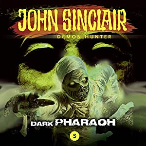 Dark Pharaoh (John Sinclair - Episode 5) Hörspiel