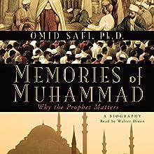Memories of Muhammad: Why the Prophet Matters | Livre audio Auteur(s) : Omid Safi Narrateur(s) : Walter Dixon