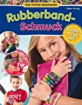 RUBBERBAND SCHMUCK: Loom your Life -...