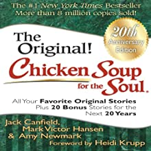 Chicken Soup for the Soul 20th Anniversary Edition: All Your Favorite Original Stories Plus 20 Bonus Stories for the Next 20 Years (       UNABRIDGED) by Jack Canfield, Mark Victor Hansen, Amy Newmark, Heidi Krupp (foreword) Narrated by Mark Victor Hansen, Amy Newmark, Suzanne Toren