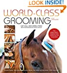 World-Class Grooming for Horses: The...