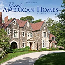 Great American Homes: William T. Baker (Volume 2)