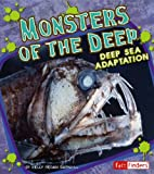 Monsters of the Deep: Deep Sea Adaptation (Fact Finders: Extreme Life)
