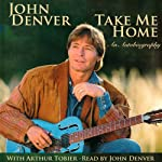 Take Me Home: An Autobiography | John Denver
