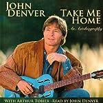 Take Me Home: An Autobiography | John Denver