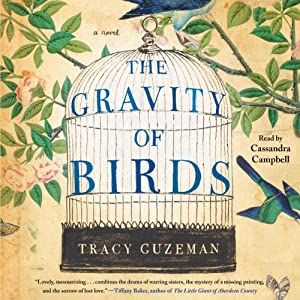 The Gravity of Birds: A Novel | [Tracy Guzeman]