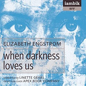 When Darkness Loves Us Audiobook