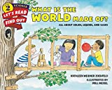 img - for What Is the World Made Of?: All About Solids, Liquids, and Gases (Let's-Read-and-Find-Out Science 2) book / textbook / text book