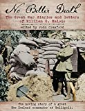 img - for No Better Death: The Great War diaries and letters of William G. Malone - The moving story of a great New Zealand Commander at Gallipoli book / textbook / text book