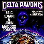 Delta Pavonis: Act of God, Book 4   Eric Kotani,John Maddox Roberts