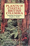 Plants of Coastal British Columbia Including Washington Oregon and Alaska (1551050420) by Pojar, Jim