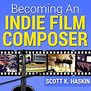 Becoming an Indie Film Composer Audiobook