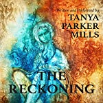 The Reckoning | Tanya Parker Mills