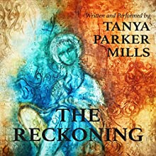 The Reckoning (       UNABRIDGED) by Tanya Parker Mills Narrated by Tanya Parker Mills
