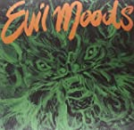 Evil Moods (CD Inclus)