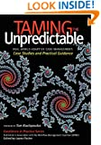 Taming the Unpredictable Real World Adaptive Case Management: Case Studies and Practical Guidance