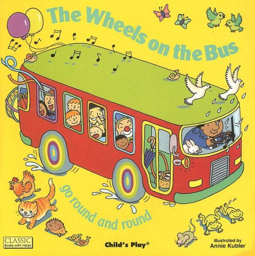 The Wheels on the Bus: Go Round and Round (Classic Books With Holes)