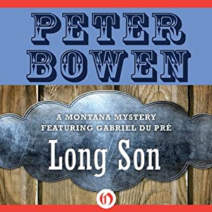 Long Son: A Montana Mystery featuring Gabriel Du Pré, Book Six | [Peter Bowen]